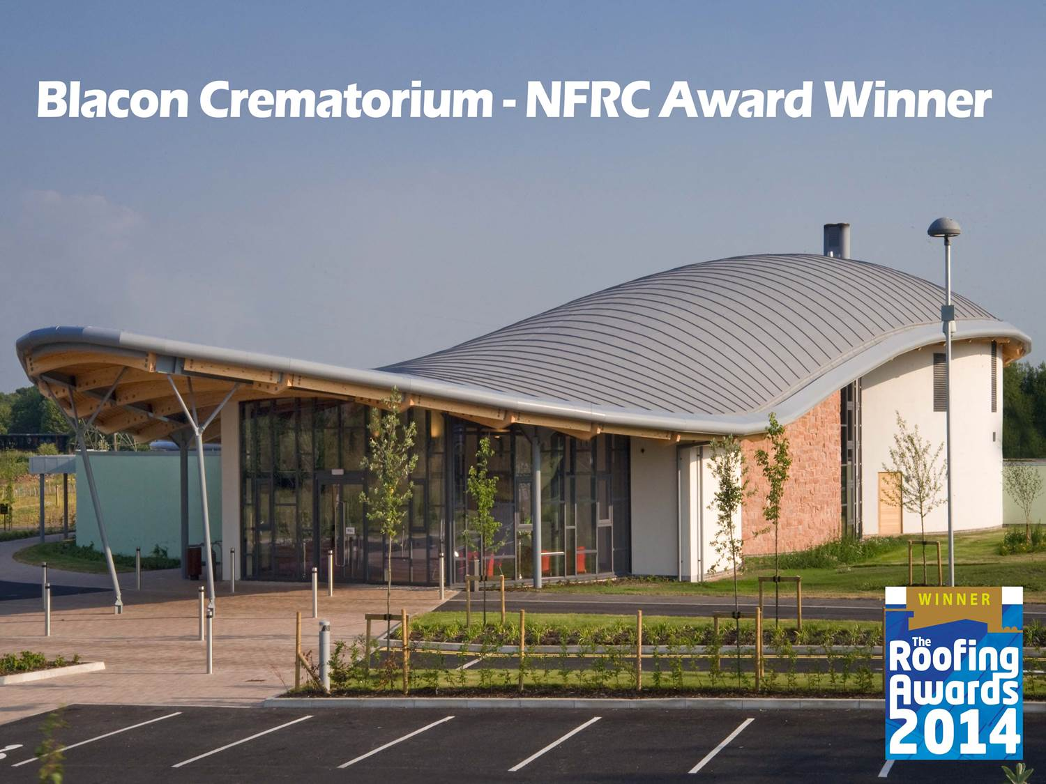 Blacon Crematorium Winner Of The Roofing Awards 2014